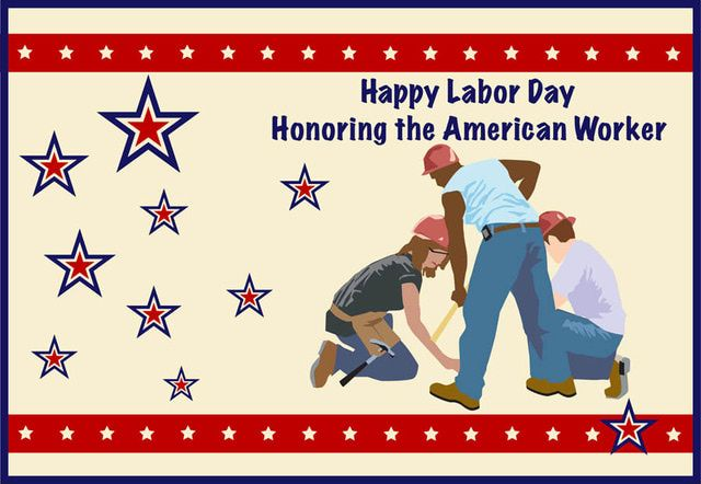 Happy Labor Day honoring American workers